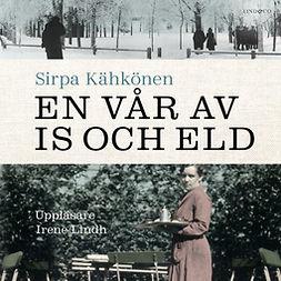 Kähkönen, Sirpa - En vår av is och eld, audiobook