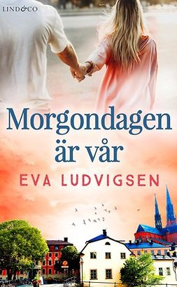 Ludvigsen, Eva - Morgondagen är vår, ebook