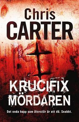 Carter, Chris - Krucifixmördaren, ebook
