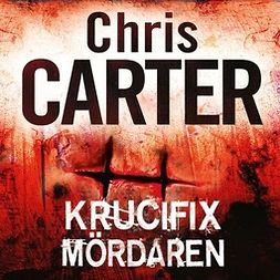 Carter, Chris - Krucifixmördaren, audiobook