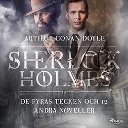 Doyle, Sir Arthur Conan - De fyras tecken och 12 andra noveller, audiobook