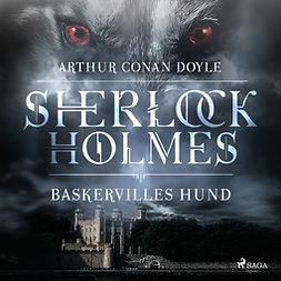 Doyle, Sir Arthur Conan - Baskervilles hund, audiobook