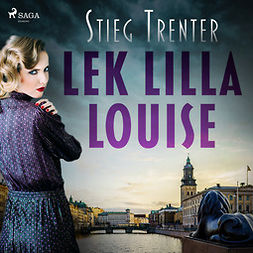 Trenter, Stieg - Lek lilla Louise, audiobook