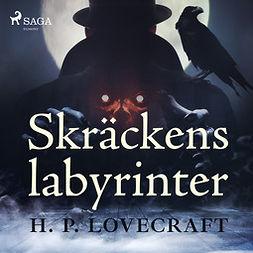 Lovecraft, H. P. - Skräckens labyrinter, audiobook