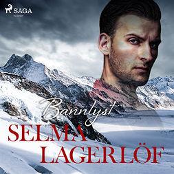 Lagerlöf, Selma - Bannlyst, audiobook