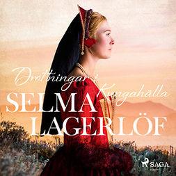 Lagerlöf, Selma - Drottningar i Kungahälla, audiobook
