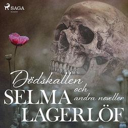 Lagerlöf, Selma - Dödskallen och andra noveller, audiobook