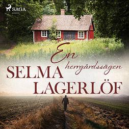 Lagerlöf, Selma - En herrgårdssägen, audiobook