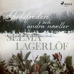 Lagerlöf, Selma - Gudsfreden (och andra noveller), audiobook