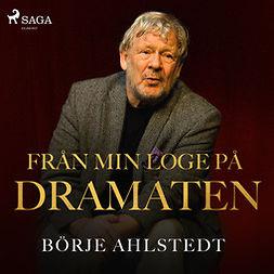 Ahlstedt, Börje - Från min loge på Dramaten, audiobook