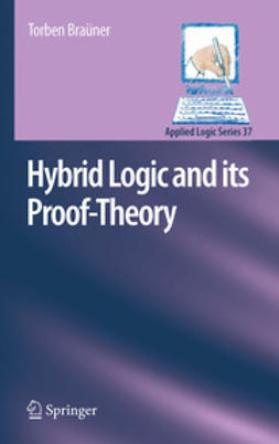 Braüner, Torben - Hybrid Logic and its Proof-Theory, ebook