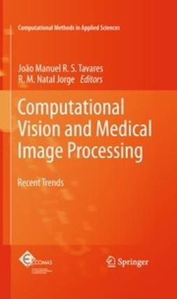 Tavares, João Manuel R. S. - Computational Vision and Medical Image Processing, ebook
