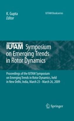 Gupta, K. - IUTAM Symposium on Emerging Trends in Rotor Dynamics, ebook