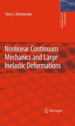 Dimitrienko, Yuriy I. - Nonlinear Continuum Mechanics and Large Inelastic Deformations, ebook