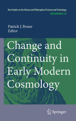 Boner, Patrick J. - Change and Continuity in Early Modern Cosmology, e-bok