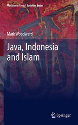 Woodward, Mark - Java, Indonesia and Islam, ebook