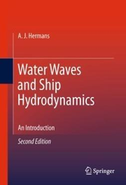 Hermans, A.J. - Water Waves and Ship Hydrodynamics, ebook