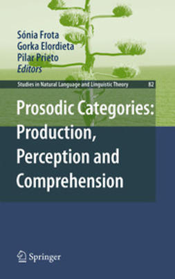 Frota, Sónia - Prosodic Categories: Production, Perception and Comprehension, ebook