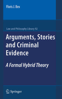 Bex, Floris J. - Arguments, Stories and Criminal Evidence, ebook