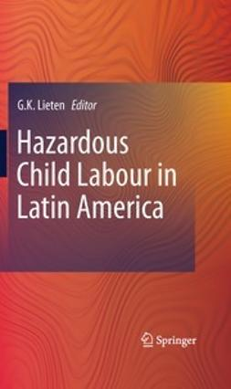 Lieten, G.K. - Hazardous Child Labour in Latin America, ebook