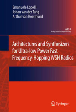 Lopelli, Emanuele - Architectures and Synthesizers for Ultra-low Power Fast Frequency-Hopping WSN Radios, ebook