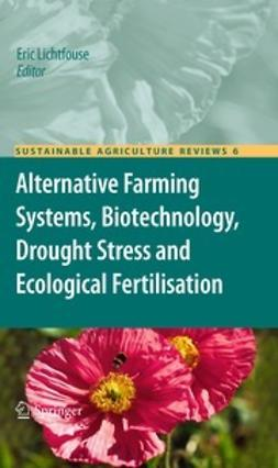 Lichtfouse, Eric - Alternative Farming Systems, Biotechnology, Drought Stress and Ecological Fertilisation, ebook