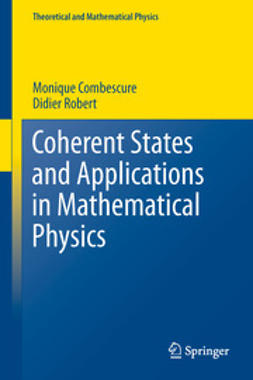 Combescure, Monique - Coherent States and Applications in Mathematical Physics, e-bok