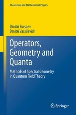 Fursaev, Dmitri - Operators, Geometry and Quanta, e-bok