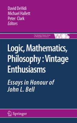 DeVidi, David - Logic, Mathematics, Philosophy, Vintage Enthusiasms, e-kirja