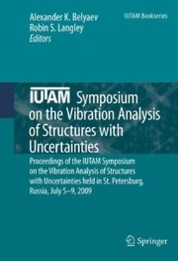Belyaev, Alexander K. - IUTAM Symposium on the Vibration Analysis of Structures with Uncertainties, e-bok
