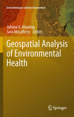 Maantay, Juliana A. - Geospatial Analysis of Environmental Health, ebook
