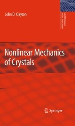 Clayton, John D. - Nonlinear Mechanics of Crystals, ebook