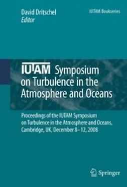 Dritschel, David - IUTAM Symposium on Turbulence in the Atmosphere and Oceans, ebook