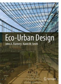 Flannery, John A. - Eco-Urban Design, e-kirja
