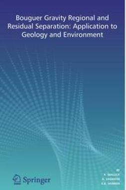 Mallick, K. - Bouguer Gravity Regional and Residual Separation: Application to Geology and Environment, ebook