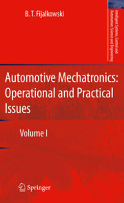 Fijalkowski, B. T. - Automotive Mechatronics: Operational and Practical Issues, ebook