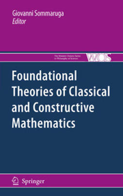 Sommaruga, Giovanni - Foundational Theories of Classical and Constructive Mathematics, ebook
