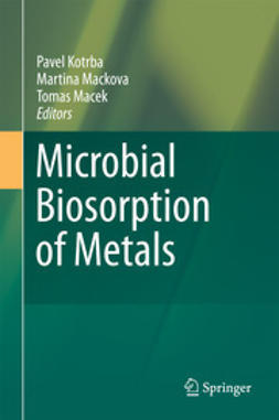 Kotrba, Pavel - Microbial Biosorption of Metals, ebook