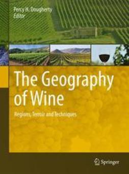 Dougherty, Percy H. - The Geography of Wine, e-bok