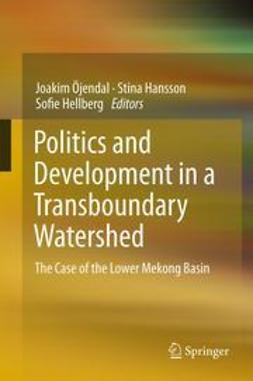 Öjendal, Joakim - Politics and Development in a Transboundary Watershed, e-bok