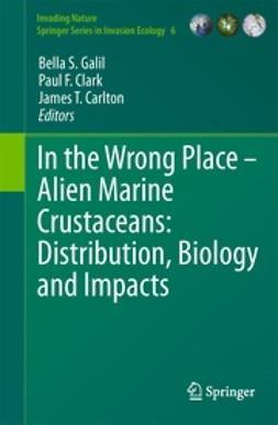 Galil, Bella S. - In the Wrong Place - Alien Marine Crustaceans: Distribution, Biology and Impacts, e-bok