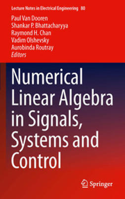 Dooren, Paul Van - Numerical Linear Algebra in Signals, Systems and Control, ebook