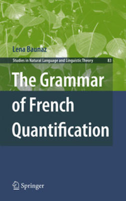 Baunaz, Lena - The Grammar of French Quantification, ebook
