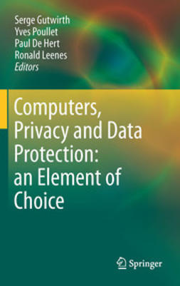 Gutwirth, Serge - Computers, Privacy and Data Protection: an Element of Choice, ebook