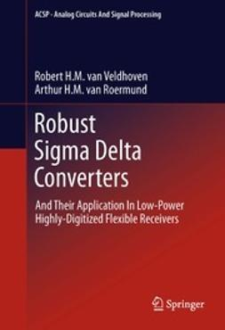 Veldhoven, Robert H.M. van - Robust Sigma Delta Converters, ebook