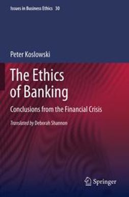 Koslowski, Peter - The Ethics of Banking, e-kirja