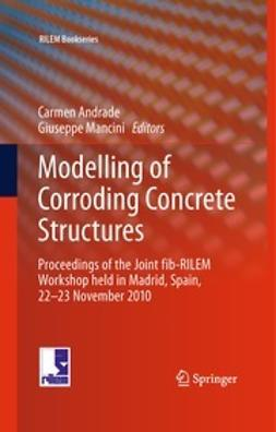 Andrade, Carmen - Modelling of Corroding Concrete Structures, ebook