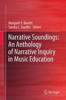 Barrett, Margaret S. - Narrative Soundings: An Anthology of Narrative Inquiry in Music Education, ebook