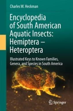 Heckman, Charles W. - Encyclopedia of South American Aquatic Insects: Hemiptera - Heteroptera, e-bok