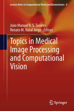 Tavares, João Manuel R.S. - Topics in Medical Image Processing and Computational Vision, e-bok
